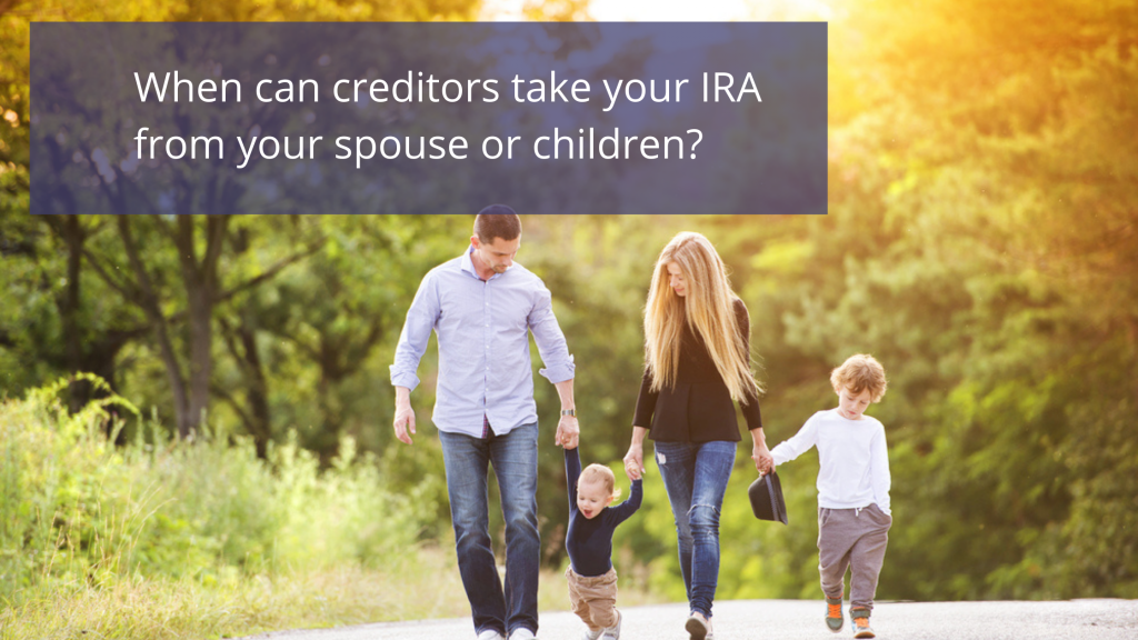 When can creditors get your children's IRA
